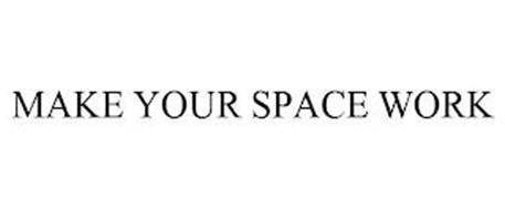 MAKE YOUR SPACE WORK