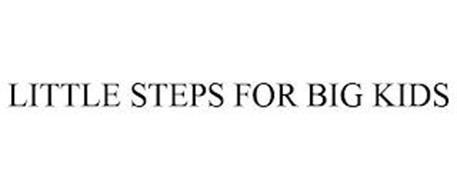 LITTLE STEPS FOR BIG KIDS