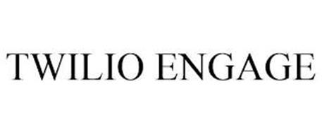TWILIO ENGAGE