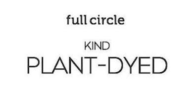 FULL CIRCLE KIND PLANT-DYED