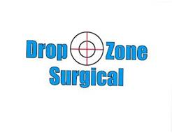 DROP ZONE SURGICAL