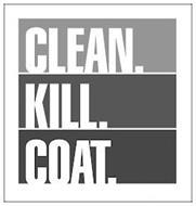 CLEAN. KILL. COAT.