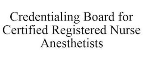 CREDENTIALING BOARD FOR CERTIFIED REGISTERED NURSE ANESTHETISTS
