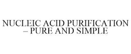 NUCLEIC ACID PURIFICATION - PURE AND SIMPLE