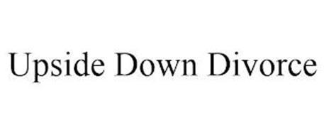 UPSIDE DOWN DIVORCE