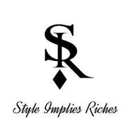 SIR STYLE IMPLIES RICHES