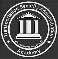 TRANSPORTATION SECURITY ADMINISTRATION ACADEMY WE WILL NEVER FORGET 9/11