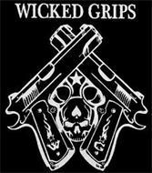 WICKED GRIPS W G