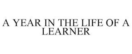 A YEAR IN THE LIFE OF A LEARNER