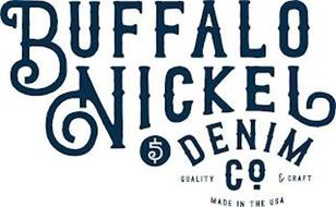 BUFFALO NICKEL DENIM CO. 5 QUALITY & CRAFT MADE IN THE USA