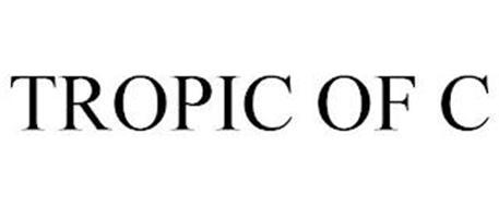 TROPIC OF C