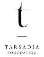 T TARSADIA FOUNDATION