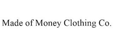 MADE OF MONEY CLOTHING CO.