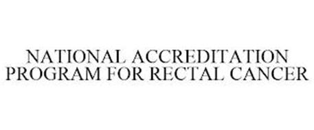 NATIONAL ACCREDITATION PROGRAM FOR RECTAL CANCER