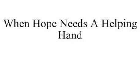 WHEN HOPE NEEDS A HELPING HAND