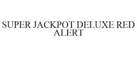 SUPER JACKPOT DELUXE RED ALERT