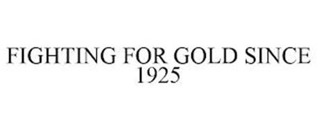 FIGHTING FOR GOLD SINCE 1925