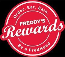 ORDER. EAT. EARN. FREDDY'S REWARDS BE AFREDHEAD
