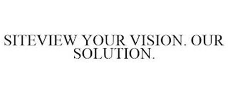 SITEVIEW YOUR VISION. OUR SOLUTION.