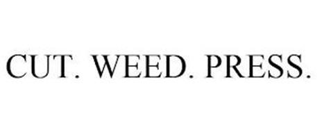 CUT. WEED. PRESS.