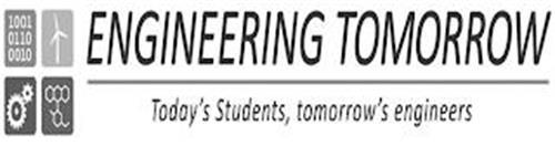 ENGINEERING TOMORROW TODAY'S STUDENTS, TOMORROW'S ENGINEERS 1001 0110  0010