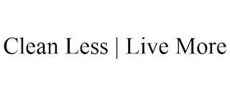 CLEAN LESS | LIVE MORE