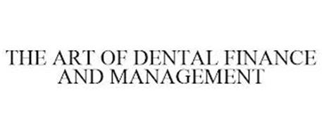 THE ART OF DENTAL FINANCE AND MANAGEMENT