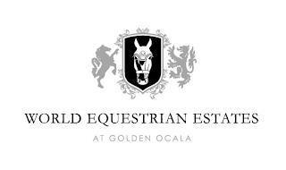WORLD EQUESTRIAN ESTATES AT GOLDEN OCALA