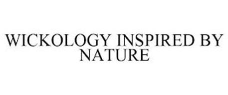 WICKOLOGY INSPIRED BY NATURE