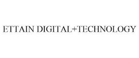 ETTAIN DIGITAL+TECHNOLOGY