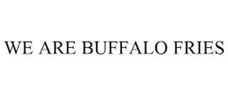 WE ARE BUFFALO FRIES