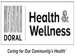 DORAL HEALTH & WELLNESS CARING FOR OUR COMMUNITY'S HEALTH