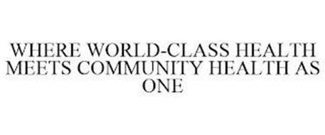 WHERE WORLD-CLASS HEALTH MEETS COMMUNITY HEALTH AS ONE