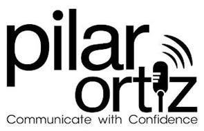 PILAR ORTIZ COMMUNICATE WITH CONFIDENCE