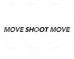 MOVE SHOOT MOVE