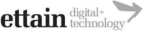 ETTAIN DIGITAL + TECHNOLOGY