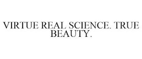 VIRTUE REAL SCIENCE. TRUE BEAUTY.