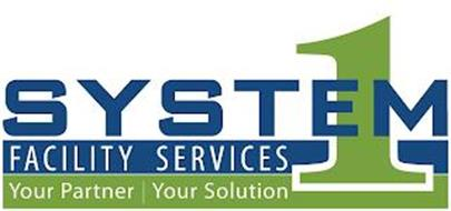 SYSTEM 1 FACILITY SERVICES YOUR PARTNER| YOUR SOLUTION