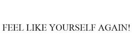 FEEL LIKE YOURSELF AGAIN!