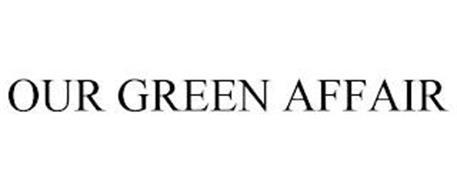 OUR GREEN AFFAIR