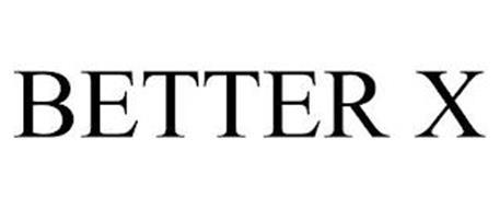 BETTER X