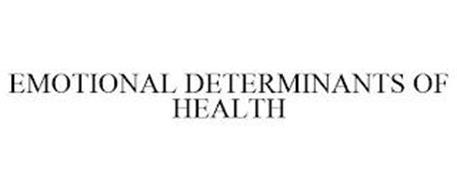 EMOTIONAL DETERMINANTS OF HEALTH