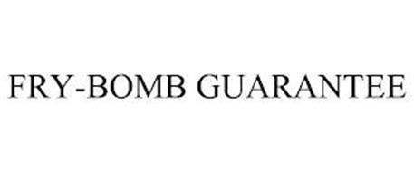 FRY-BOMB GUARANTEE
