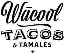 WACOOL TACOS & TAMALES