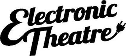 ELECTRONIC THEATRE