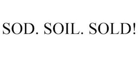 SOD. SOIL. SOLD!