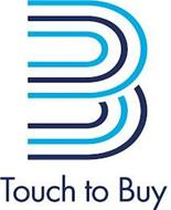 B TOUCH TO BUY