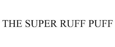 THE SUPER RUFF PUFF