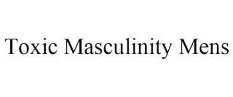 TOXIC MASCULINITY MENS