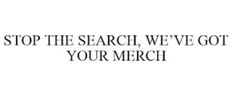 STOP THE SEARCH, WE'VE GOT YOUR MERCH